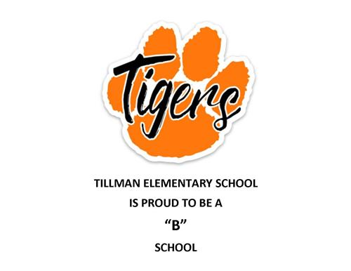 Tillman Elelmentary is Proud to be a B School